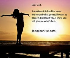 I know you will give me what's best. AMEN http://ibookschrist.com