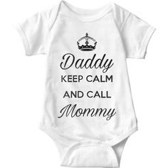 26 Sarcastic Onesies The Funny Baby Must Wear Daddy Keep Calm And Call Mommy White Baby Onesie Mama Baby, Organic Baby Clothes, Cute Baby Clothes, Babies Clothes, Babies Stuff, Baby Shirts, Onesies, Baby Onesie, Uncle Onesie