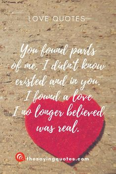 You found parts of me. I didnt know existed and in you. I found a love I no longer believed was real. Love Husband Quotes, Love Quotes For Her, Hope Quotes, True Love Quotes, Amazing Quotes, Daily Quotes, Love You The Most, Say I Love You, My Love