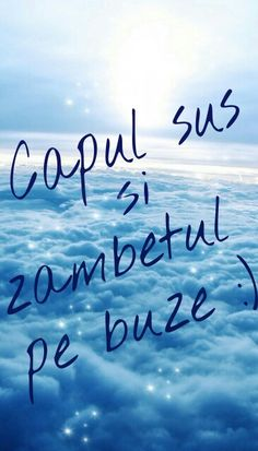 :) capul sus și zâmbetul pe buze:) R Words, Motivational Quotes, Inspirational Quotes, Color Quotes, Words Of Encouragement, Motto, Beautiful Images, Life Is Good, Best Quotes