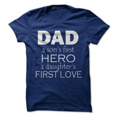 Dad a sons first hero a daughters first love T-Shirts, Hoodies. CHECK PRICE ==►…