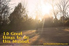 10 Great Things to do this Shabbat - Torah Family Living Happy Sabbath, Sabbath Day, Catholic Magazines, Ecclesiastes 12, Search People, Bible Activities, Torah, Fertility, Thought Provoking