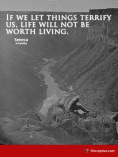 Seneca Quote: If we let things terrify us... - iPerceptive