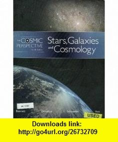 The Cosmic Perspective Stars, Galaxies, Cosmology (9780805392104) Jeffrey O. Bennett , ISBN-10: 0805392106  , ISBN-13: 978-0805392104 ,  , tutorials , pdf , ebook , torrent , downloads , rapidshare , filesonic , hotfile , megaupload , fileserve