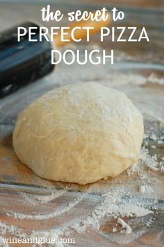 The Secret to Perfect Pizza Dough | www.wineandglue.com | An easy to follow set of instructions that will give you the perfect pizza dough!
