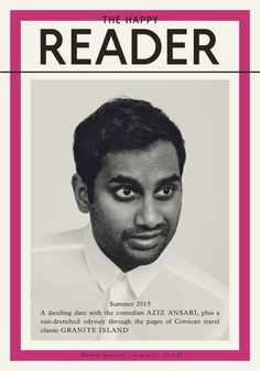 The Happy Reader, Issue 3, featuring Aziz Ansari.