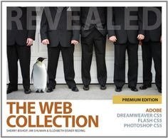 The Web Collection Revealed Premium Edition: Adobe Dreamweaver CS5 Flash CS5 and Photoshop CS5 (Adobe Creative Suite)