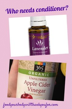 Who needs conditioner? ~ 2 oz. of apple cider vinegar and 7-10 drops of your favorite essential oil ( lavender is great)