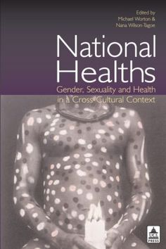 National Healths: Gender, Sexuality and Health in a Cross-Cultural Context (Paperback) - Routledge
