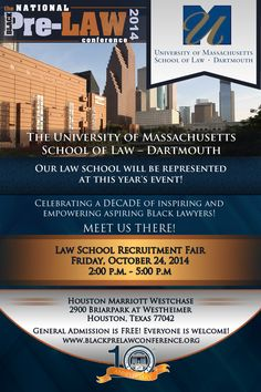The University of Massachusetts School of Law - Dartmouth will be represented at this year's Law School Recruitment Fair at the 10th Annual National Black Pre-Law Conference on Friday, October 24, 2014 from 2:00 p.m. until 5:00 p.m. at the Houston Marriott Westchase in Houston, Texas. Registration is FREE! We'd love to meet you there! http://www.blackprelawconference.org/ #blackprelawconference #recruitingfutureblacklawyers