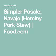 Simpler Posole, Navajo (Hominy Pork Stew)   Food.com