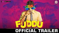 Fuddu  Official Movie Trailer (2016)  –  Here's we presenting the official trailer of upcoming Indian comedy romantic Hindi film Fuddu.