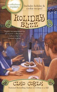 Coming in December HOLIDAY BUZZ, and just released: A BREW TO A KILL, selected as a Must-Read Mystery of the month by Barnes and Noble. To learn more visit Cleo Cloyle's online coffeehouse www.CoffeeHouseMystery.com