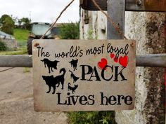 dog pack sign - door sign - metal - hanging - window - house sign - welcome - vintage - the world's most loyal pack - x