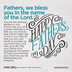 Fathers, we bless you in the name of the Lord. Happy Father's Day! #fathersday2015