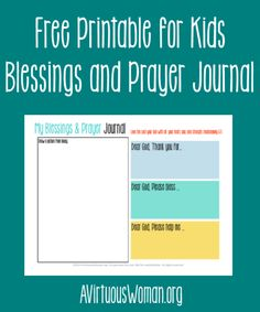 Blessings and prayer journals for kids.  A great habit to get the students into early in life.  Incorporate it into your homeschool program.