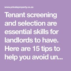 Tenant screening and selection are essential skills for landlords to have. Here are 15 tips to help you avoid undesirable tenants.