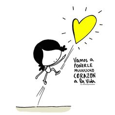 ¡¡Vamos a ponerle (mucho) corazón a la Vida!!! Que… ¿vamos? Eeeegunon mundo!! :: bizitza bihozbetez bizi… to live a wholehearted Life :::
