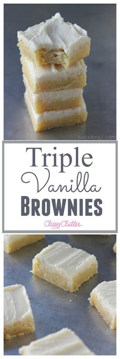 Triple Vanilla Brownies from Baked in AZ for Classy Clutter Mini Desserts, Easy Desserts, Cookie Desserts, Delicious Desserts, Yummy Food, Vanilla Desserts, Vanilla Cookies, Vanilla Bars Recipe, Chocolate Desserts