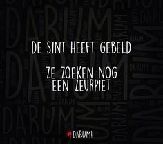 #darum #sinterklaas Best Quotes, Funny Quotes, Words Quotes, Sayings, Mom Quotes, Dutch Quotes, Word Of Advice, Some Words, Beautiful Words