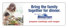 "This outdoor billboard is an advertisement for Blossman propane cooktops and ranges. The copy reads, ""Bring the family together for dinner."" #TheGossAgency"