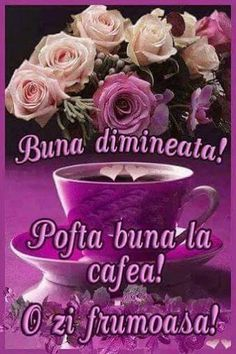 Buna dimineata o zi frumoasa ☕☕☕🌹🌹🌹 - pana .Ioana Octavia - Google+ An Nou Fericit, Good Morning Coffee Gif, Beautiful Flowers, Aquamarine Jewelry, Tea, Mary, Teas