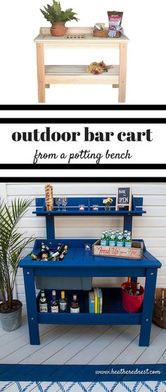 an outdoor potting table can be turned into the patio outdoor bar cart! Check out this one from www.heatherednest... what a fun use for this type of piece!!