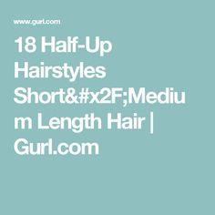 18 Half-Up Hairstyles Short/Medium Length Hair    Gurl.com