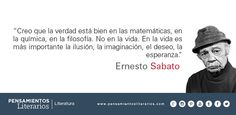 Ernesto Sabato. Sobre dónde está bien la verdad.