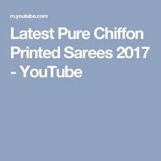 Latest Pure Chiffon Printed Sarees 2017 - YouTube