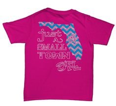 Southern Belle Just a Small Town Girl Florida Chevron Girlie Bright T Shirt