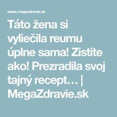 Táto žena si vyliečila reumu úplne sama! Zistite ako! Prezradila svoj tajný recept… | MegaZdravie.sk