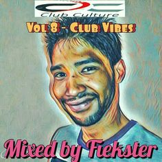 Club Culture Vol 8 - Club Vibes (Mixed by Fiekster)