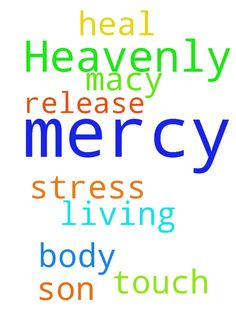 Dear Heavenly Father please have mercy on us .. Please - Dear Heavenly Father please have mercy on us .. Please HEAL Macy . Jesus Son of of the Living GOD please touch her and release stress from her body . Thank you amen  Posted at: https://prayerrequest.com/t/oJU #pray #prayer #request #prayerrequest