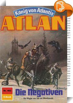 Atlan 462: Die Negativen (Heftroman)    :  Atlans kosmische Odyssee, die ihren Anfang nahm, als Pthor, der Dimensionsfahrstuhl, das Vorfeld der Schwarzen Galaxis erreichte, geht weiter. Zusammen mit seinen Gefährten Razamon und Grizzard ist der Arkonide auf Veranlassung von Duuhl Larx, dem Herrn des Rghul-Reviers, nach Dorkh gebracht worden, um dort eine Mission im Sinne des Dunklen Oheims zu erfüllen. Während nun die drei Männer von Pthor alle Gefahren und Schrecken von Dorkh fast bis...