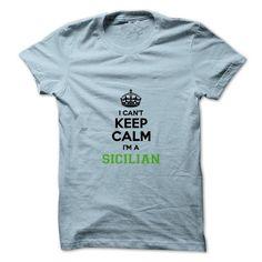I cant keep calm Im a SICILIAN - #shirt women #tshirt logo. SECURE CHECKOUT => https://www.sunfrog.com/Names/I-cant-keep-calm-Im-a-SICILIAN.html?68278