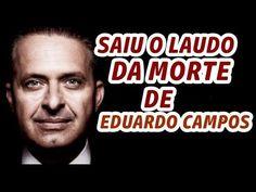 Saiu o laudo da MORTE de EDUARDO CAMPOS