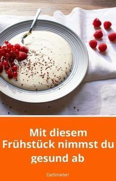 With this breakfast you lose weight healthy - Lose weight healthy with this breakfast eatsmarter.de Lose weight healthy with this breakfast eatsm - Le Diner, Health Breakfast, Breakfast Healthy, Dessert Healthy, Breakfast Ideas, Breakfast Dessert, Eat Smarter, Health Desserts, Diet And Nutrition