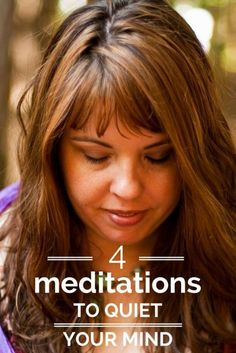 4 meditations to quiet your mind :: for beginners and those needing to come back to the beginner's mind
