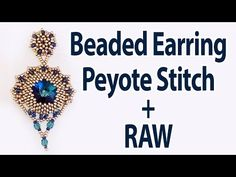 BeadsFriends: I bezeled a Rivoli Swarovski to make earrings using Peyote Stitch and RAW technique - YouTube