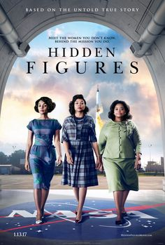 Hidden Figures (based on true story by Margot Lee Shutterly) starring Octavia Spencer, Taraji P. Henson & Janelle Monae. I highly recommend reading the book before seeing this film.