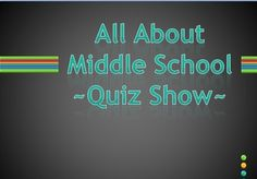 All About Middle School Quiz Show, modeled after a popular prime time TV Quiz Show, helps talk to 4th, 5th, and 6th grade classes about the transition from elementary school to middle school. It's a fun and engaging way to talk about classes, school procedures, elective offerings, and tips for success, and life after the bell.This is a PowerPoint document and can be edited for your specific school information.