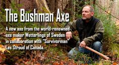 Wetterlings of Sweden's Bushman Axe in collaboration with Canada's Les Stroud best known as Survivorman