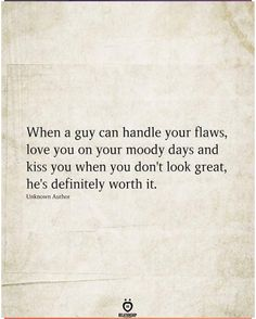 When A Guy Can Handle Your Flaws, Love You Live Quotes For Him, Now Quotes, Words Quotes, Best Quotes, Life Quotes, Sayings, Couple Quotes, Quotes About Kissing Him, Good Guy Quotes