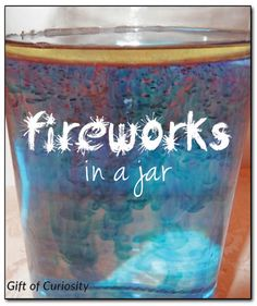 Fireworks in a jar - make your own celebratory fireworks in a jar using just 2 ingredients plus water! #handsonlearning #simplescience #IndependenceDay   Gift of Curiosity