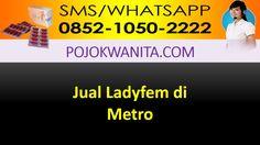 [SMS/WA] 0852.1050.2222 - Ladyfem  Metro | Lampung | Agen Jual Distributor