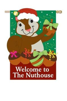 "Welcome to the Nuthouse Christmas Garden Flag by Evergreen. $15.05. Approximately dimensions are 12.5"" x 18"". Fade-resistant colors. Hand-crafted. Soft, high-quality nylon fabric. Add some fun to your outdoor Christmas decorations with this cute little squirrel wearing a Santa Hat.. Save 10%!"