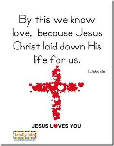 Valentines Day Printable Bible Verse 1 John 3:16 {song from Songs for Saplings ABC}