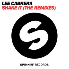 Lee Cabrera - Shake It (Move A Little Closer) (Antonio Giacca Remix) by Spinnin' Records