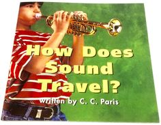 Harcourt Science Reader Grade 2 How Does Sound Travel Homeschool Guided Reading